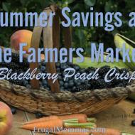 Summer Savings – Farmers Market: Blackberry Peach Crisp