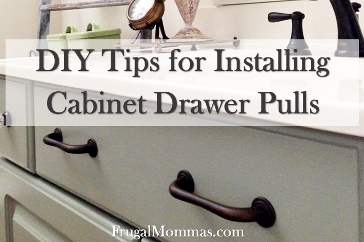 DIY Tips for installing cabinet drawer pulls