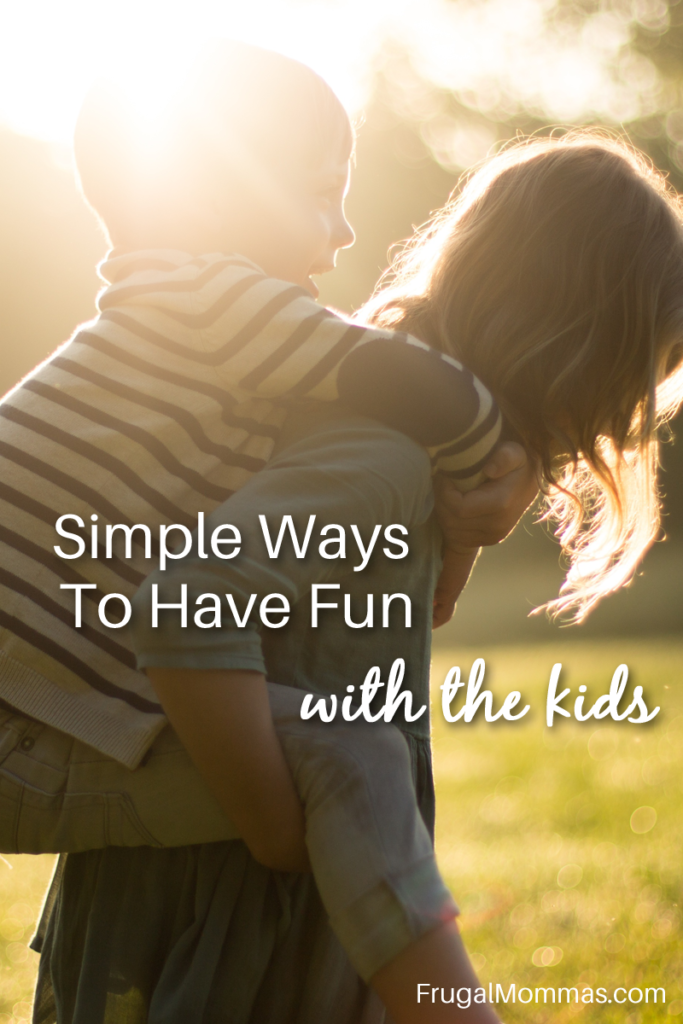 Simple Ways To Have Fun With The Kids.png